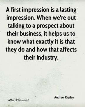 Andrew Kaplan - A first impression is a lasting impression. When we're out talking to a prospect about their business, it helps us to know what exactly it is that they do and how that affects their industry.