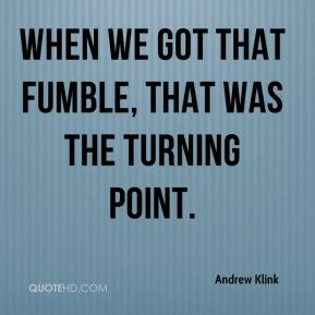 Andrew Klink - When we got that fumble, that was the turning point.