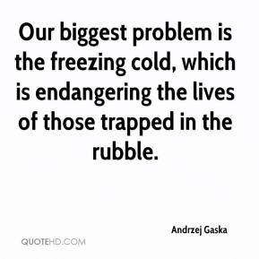 Andrzej Gaska - Our biggest problem is the freezing cold, which is endangering the lives of those trapped in the rubble.