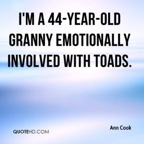 Ann Cook - I'm a 44-year-old granny emotionally involved with toads.