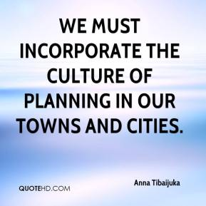Anna Tibaijuka - We must incorporate the culture of planning in our towns and cities.