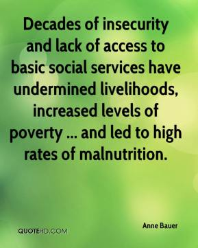 Anne Bauer - Decades of insecurity and lack of access to basic social services have undermined livelihoods, increased levels of poverty ... and led to high rates of malnutrition.