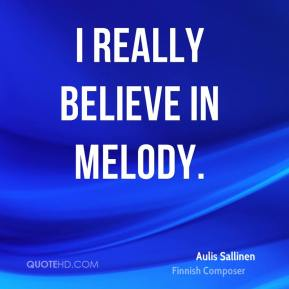 Aulis Sallinen - I really believe in melody.