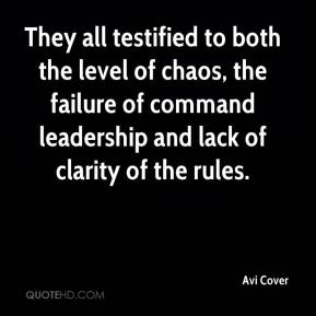Avi Cover - They all testified to both the level of chaos, the failure of command leadership and lack of clarity of the rules.