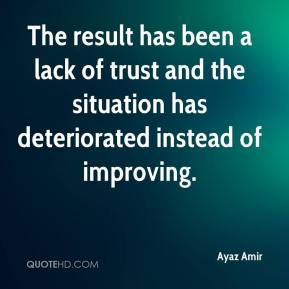 The result has been a lack of trust and the situation has deteriorated instead of improving.