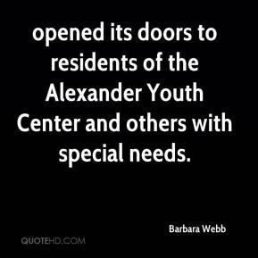 Barbara Webb - opened its doors to residents of the Alexander Youth Center and others with special needs.