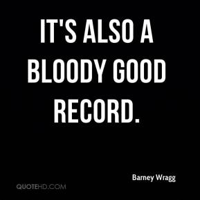 Barney Wragg - It's also a bloody good record.