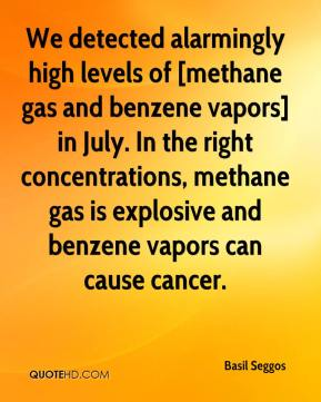 Basil Seggos - We detected alarmingly high levels of [methane gas and benzene vapors] in July. In the right concentrations, methane gas is explosive and benzene vapors can cause cancer.