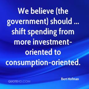 Bert Hofman - We believe (the government) should ... shift spending from more investment-oriented to consumption-oriented.