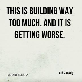 Bill Conerly - This is building way too much, and it is getting worse.