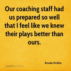 Brooke McAfee - Our coaching staff had us prepared so well that I feel like we knew their plays better than ours.