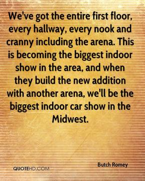 Butch Romey - We've got the entire first floor, every hallway, every nook and cranny including the arena. This is becoming the biggest indoor show in the area, and when they build the new addition with another arena, we'll be the biggest indoor car show in the Midwest.