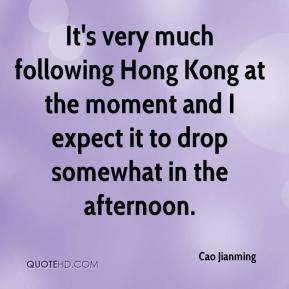Cao Jianming - It's very much following Hong Kong at the moment and I expect it to drop somewhat in the afternoon.
