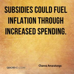 Subsidies could fuel inflation through increased spending.