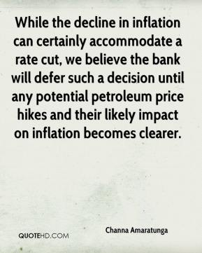 Channa Amaratunga - While the decline in inflation can certainly accommodate a rate cut, we believe the bank will defer such a decision until any potential petroleum price hikes and their likely impact on inflation becomes clearer.