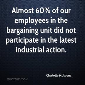 Charlotte Mokoena - Almost 60% of our employees in the bargaining unit did not participate in the latest industrial action.