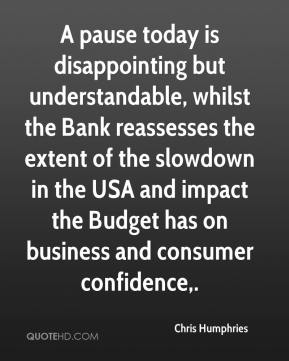 A pause today is disappointing but understandable, whilst the Bank reassesses the extent of the slowdown in the USA and impact the Budget has on business and consumer confidence.