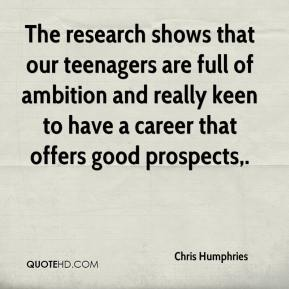 The research shows that our teenagers are full of ambition and really keen to have a career that offers good prospects.