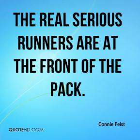 Connie Feist - The real serious runners are at the front of the pack.