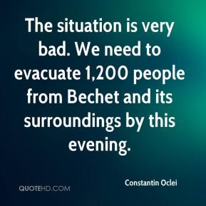 Constantin Oclei - The situation is very bad. We need to evacuate 1,200 people from Bechet and its surroundings by this evening.