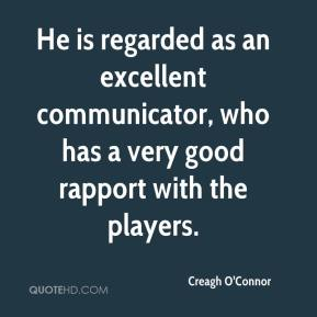 Creagh O'Connor - He is regarded as an excellent communicator, who has a very good rapport with the players.