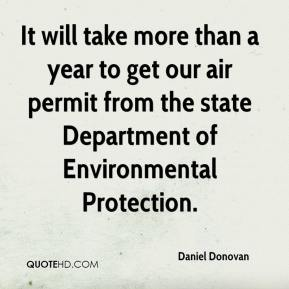 Daniel Donovan - It will take more than a year to get our air permit from the state Department of Environmental Protection.