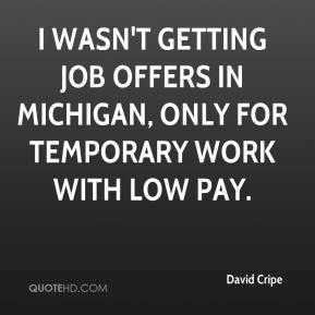 David Cripe - I wasn't getting job offers in Michigan, only for temporary work with low pay.
