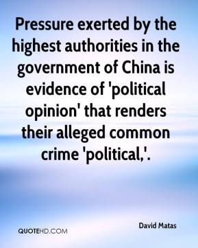 David Matas - Pressure exerted by the highest authorities in the government of China is evidence of 'political opinion' that renders their alleged common crime 'political,'.