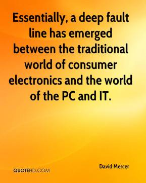 David Mercer - Essentially, a deep fault line has emerged between the traditional world of consumer electronics and the world of the PC and IT.