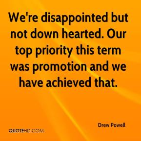 Drew Powell - We're disappointed but not down hearted. Our top priority this term was promotion and we have achieved that.