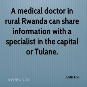 Eddie Loo - A medical doctor in rural Rwanda can share information with a specialist in the capital or Tulane.
