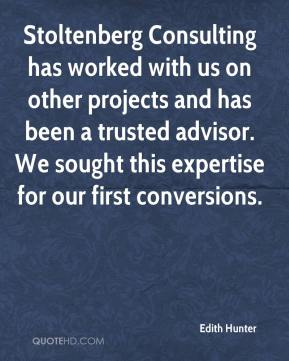 Edith Hunter - Stoltenberg Consulting has worked with us on other projects and has been a trusted advisor. We sought this expertise for our first conversions.