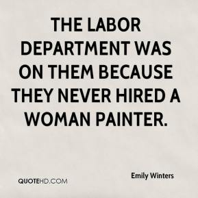 Emily Winters - The Labor Department was on them because they never hired a woman painter.