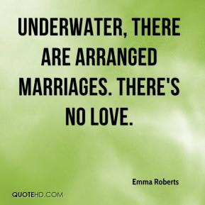 Emma Roberts - Underwater, there are arranged marriages. There's no love.