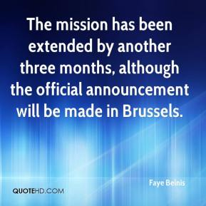 Faye Belnis - The mission has been extended by another three months, although the official announcement will be made in Brussels.