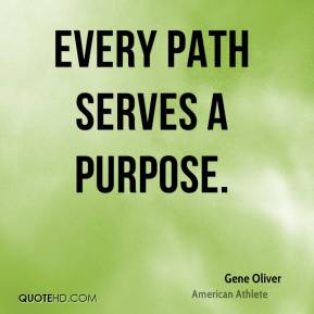 Gene Oliver - Every path serves a purpose.