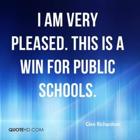 Glen Richardson - I am very pleased. This is a win for public schools.
