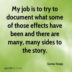 Gunnar Knapp - My job is to try to document what some of those effects have been and there are many, many sides to the story.
