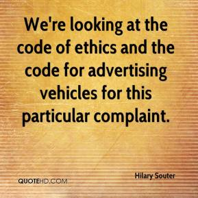 Hilary Souter - We're looking at the code of ethics and the code for advertising vehicles for this particular complaint.