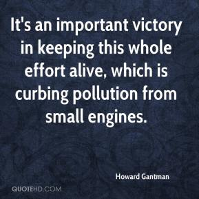 Howard Gantman - It's an important victory in keeping this whole effort alive, which is curbing pollution from small engines.