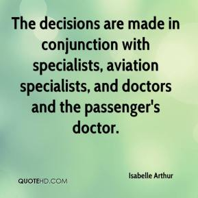 Isabelle Arthur - The decisions are made in conjunction with specialists, aviation specialists, and doctors and the passenger's doctor.