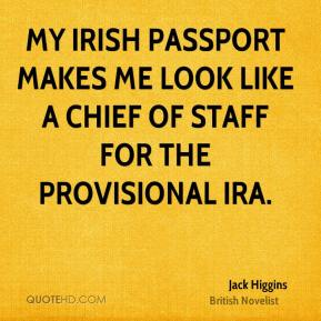 Jack Higgins - My Irish passport makes me look like a chief of staff for the Provisional IRA.