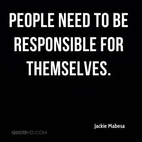 Jackie Mabesa - People need to be responsible for themselves.