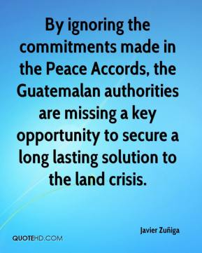 Javier Zuñiga  - By ignoring the commitments made in the Peace Accords, the Guatemalan authorities are missing a key opportunity to secure a long lasting solution to the land crisis.