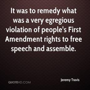 Jeremy Travis  - It was to remedy what was a very egregious violation of people's First Amendment rights to free speech and assemble.