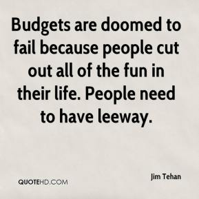 Budgets are doomed to fail because people cut out all of the fun in their life. People need to have leeway.