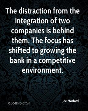 The distraction from the integration of two companies is behind them. The focus has shifted to growing the bank in a competitive environment.