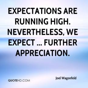 Expectations are running high. Nevertheless, we expect ... further appreciation.