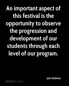 John Deliman  - An important aspect of this festival is the opportunity to observe the progression and development of our students through each level of our program.