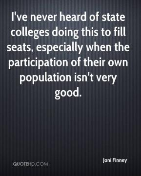 Joni Finney  - I've never heard of state colleges doing this to fill seats, especially when the participation of their own population isn't very good.